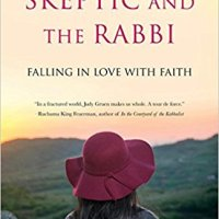 Book Review: The Skeptic and the Rabbi: Falling in Love with Faith by Judy Gruen (She Writes Press, 212 pages)