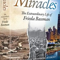 Book Review: Miracles: The Extraordinary Life of Frieda Bassman, One Woman's Inspiring Account of Courage, Faith, and Hope